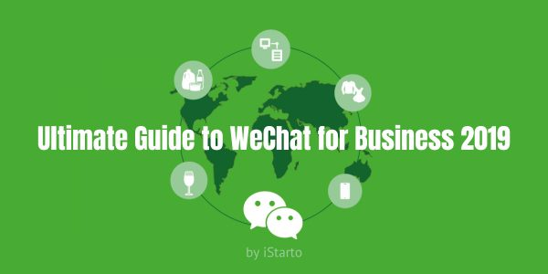 Ultimate Guide to WeChat for Business 2019-iStarto