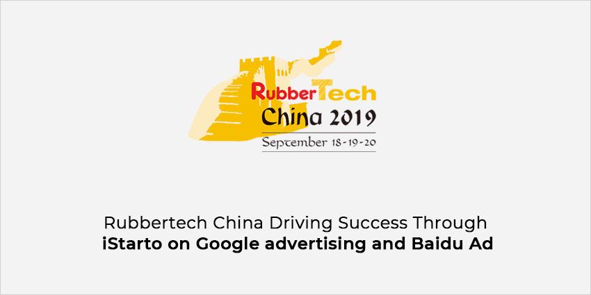 Rubbertech China Driving Success Through iStarto on Google advertising and Baidu Ad-iStarto