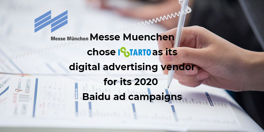 Messe Muenchen chose iStarto as its digital advertising vendor for its 2020 Baidu ad campaigns-850x425-istarto
